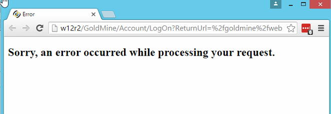 GoldMine Web (GMWEB) - Sorry, an error occurred while processing